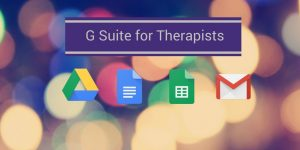 G-Suite for Therapists