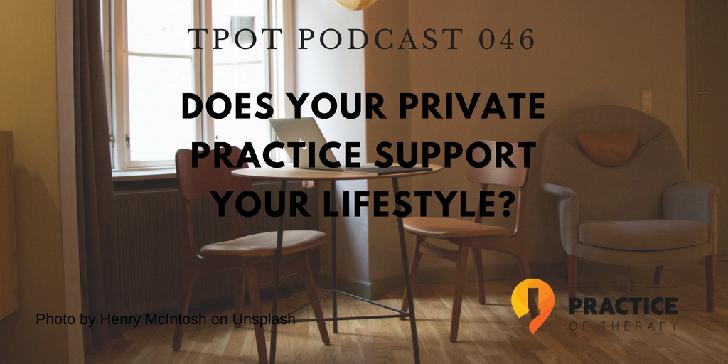 does your practice support your lifestyle