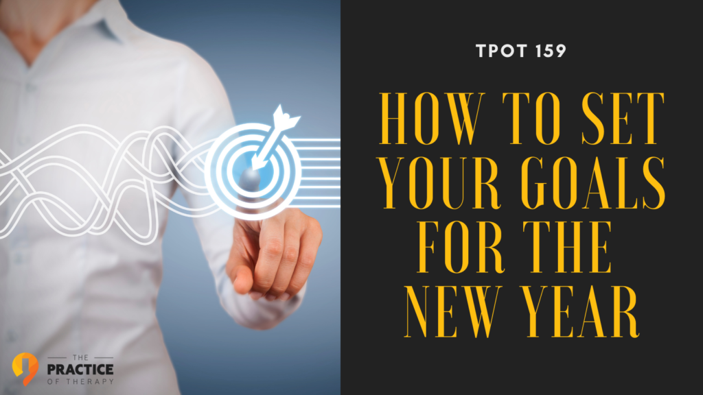 How To Set Your Goals For The New Year | TPOT 159