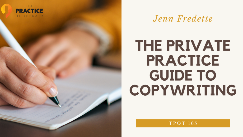 Jenn Fredette | The Private Practice Guide To Copywriting | TPOT 165