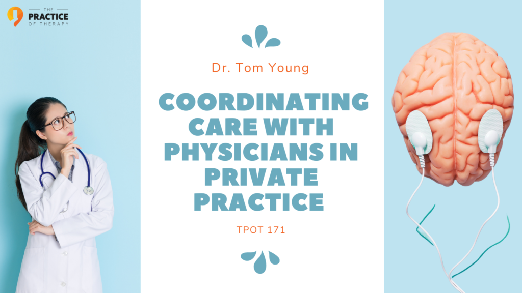 Coordinating Care With Physicians in Private Practice | TPOT 171