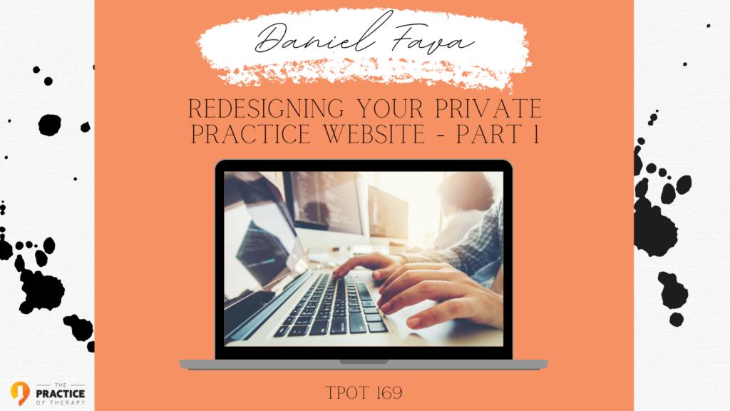 Daniel Fava | Redesigning Your Private Practice Website - Part 1 | TPOT 169
