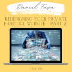 Redesigning Your Private Practice Website - Part 2