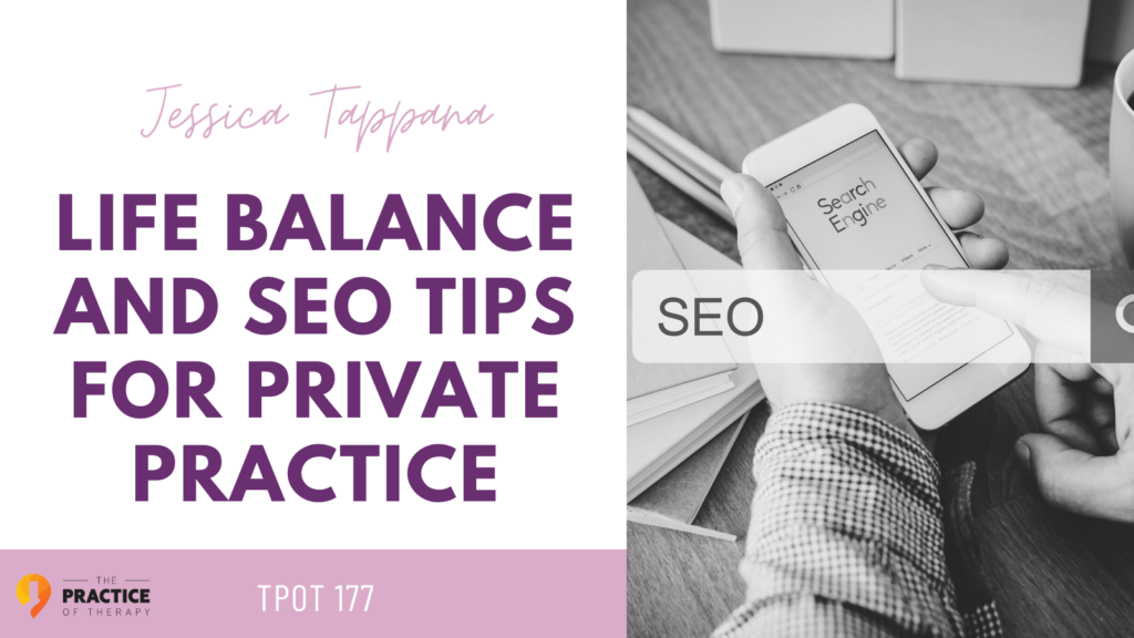 Life Balance and SEO Tips for Private Practice