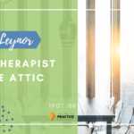 Leah Leynor | The Therapist In The Attic | TPOT 188