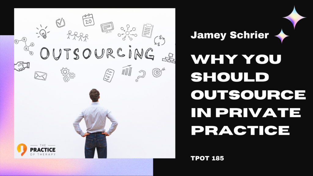 Why You Should Outsource In Private Practice