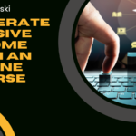 Generate Passive Income With An Online Course