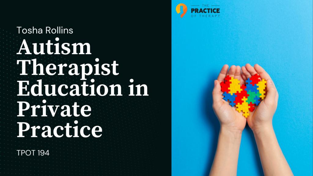 Autism Therapist Education in Private Practice TPOT 194