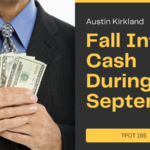 Fall Into Cash During September TPOT 195